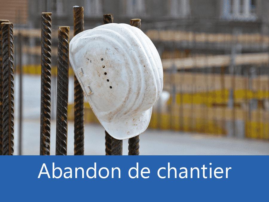 Abandon de chantier 14, problème chantier Calvados, Plus d'entreprises sur chantier Caen, expert abandon chantier Lisieux,